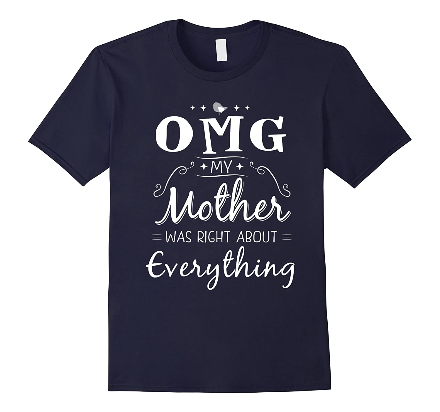 Mom Tee Shirt OMG My Mother Was Right About Everything-TH
