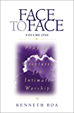 Face to Face: Praying the Scriptures for Intimate Worship (Face to Face / Intimate Worship)