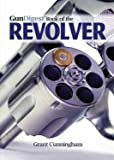 Gun Digest Book of the Revolver