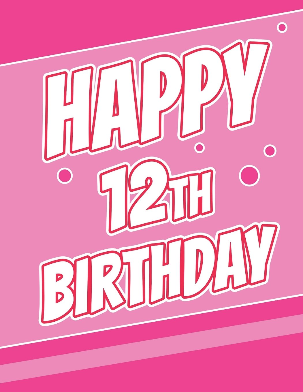 "Download Happy 12th Birthday: Discreet Internet Website Password Organizer, Birthday Gifts for 12 Year Old Boys or Girls, Tweens, Kids, Children, Daughter or ... Friend, Large Print Book, Size 8 1/2"" x 11"" ebook"