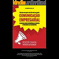 COMUNICAÇÃO EMPRESARIAL: A COMUNICAÇÃO COMO PATRIMÔNIO DA EMPRESA E FERRAMENTA DE MARKETING