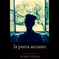 La Porta Accanto (Un Thriller Psicologico di Chloe Fine—Libro 1) (Italian Edition)