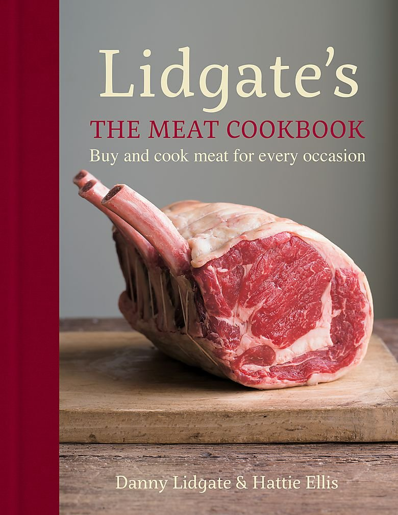 Lidgate's  The Meat Cookbook  Buy And Cook Meat For Every Occasion