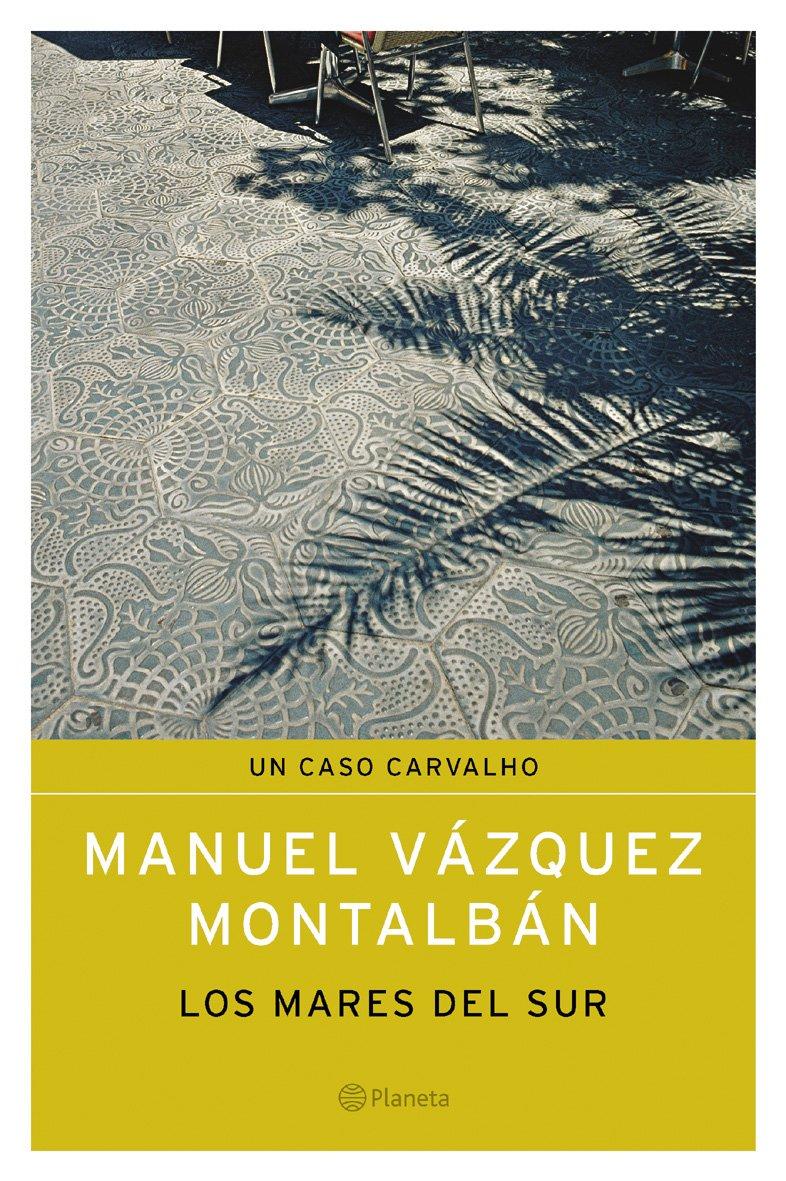 Los mares del Sur ((2) Serie Carvalho): Amazon.es: Manuel Vázquez ...