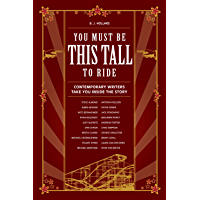 You Must Be This Tall to Ride: Contemporary Writers Take You Inside The Story