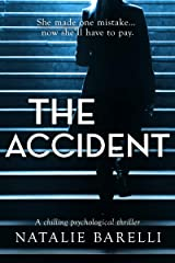 The Accident: A chilling psychological thriller Kindle Edition