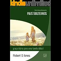 Pais solteiros: graça diária para uma tarefa difícil (Série Aconselhamento Livro 24)