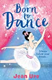 Born to Dance (Dance Trilogy, Book 1)