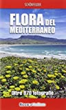 Flora del Mediterraneo. Ediz. illustrata