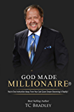 God Made Millionaire: You're One Instruction Away From Your God-Given Dream Becoming A Reality!
