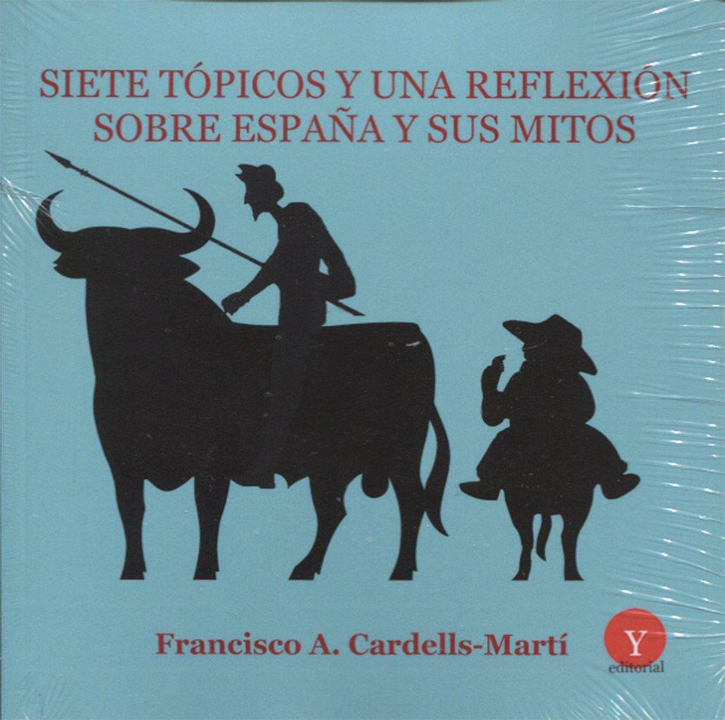 Siete tópicos y una reflexión sobre España y sus mitos: Amazon.es ...
