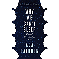 Why We Can't Sleep: Women's New Midlife Crisis (English Edition)