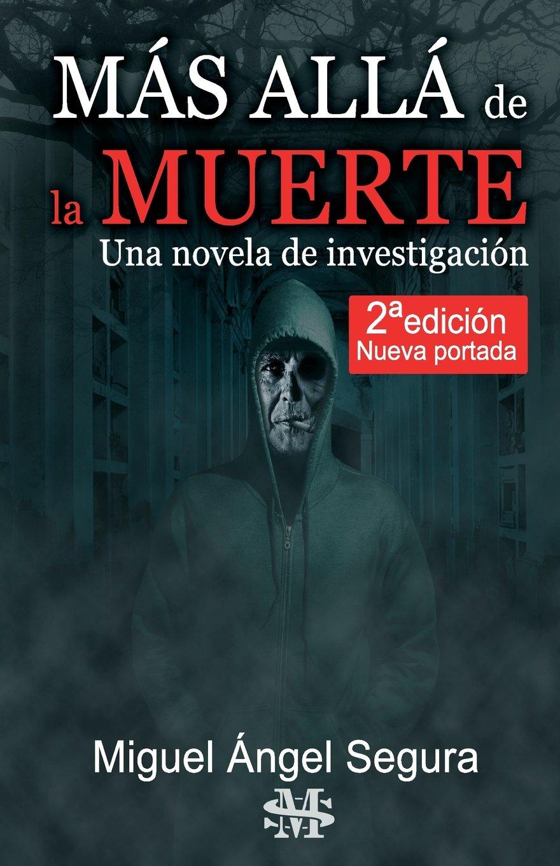 Más Allá de la muerte. Una novela de investigación. 2ª ...