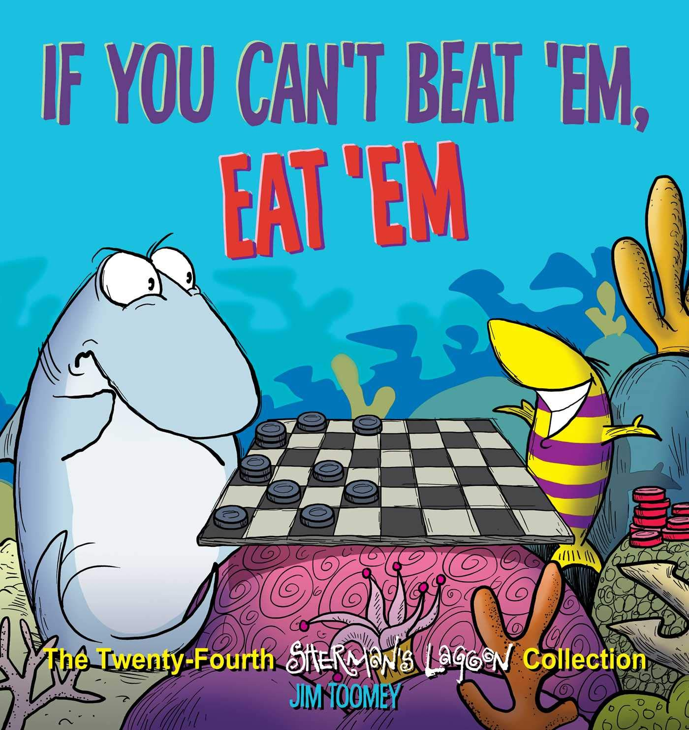 If You Can't Beat 'em Eat 'em  The Twenty Fourth Sherman's Lagoon Collection