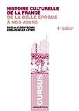 Histoire culturelle de la France : De la Belle Epoque à nos jours (Cursus)