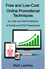 Free and Low-Cost Online Promotional Techniques: for Self-publishers of Kindle and POD Paperbacks Kindle Edition