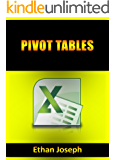 Pivot Tables: Pivot Table Basics, Pivot Table Essentials, Data Crunching, Master Pivot Tables, Learn Pivot Tables. Pivot Table Tricks, Tips, Secrets, Shortcuts, Made Easy, Pivot Tables for Beginners
