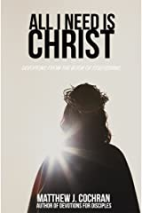 All I Need is Christ: Devotions from the book of Colossians Kindle Edition