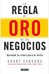 La regla de oro de los negocios - Aprende la clave del exito / The 10X Rule: The  Only Difference Between Success and Failure (Spanish Edition) Paperback