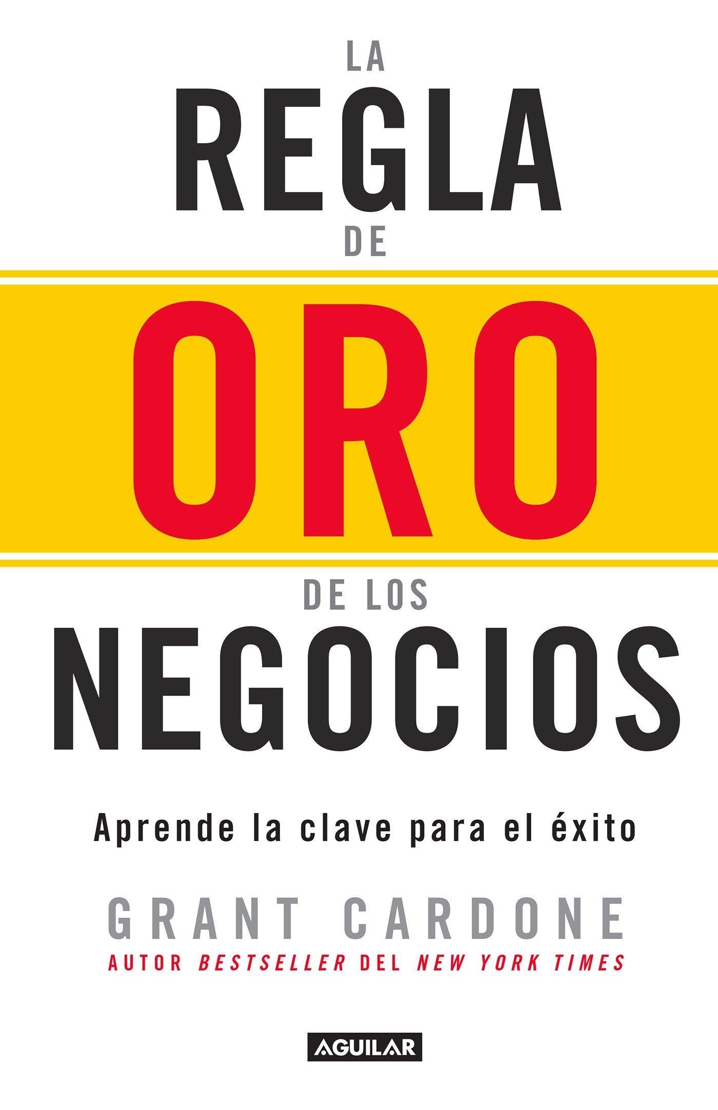 Download La regla de oro de los negocios - Aprende la clave del exito / The 10X Rule: The  Only Difference Between Success and Failure (Spanish Edition) ebook