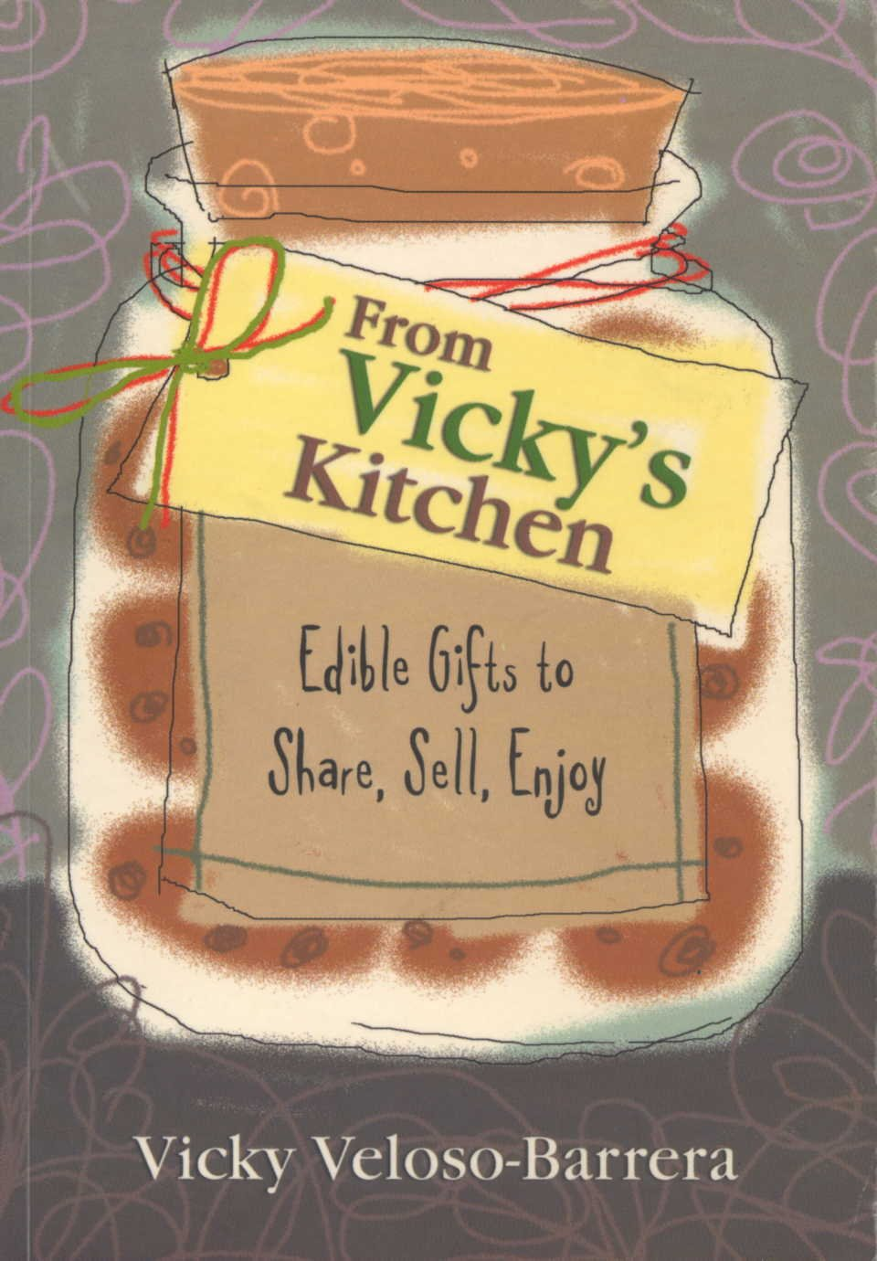 From Vicky S Kitchen Edible Gifts To Share Sell Enjoy