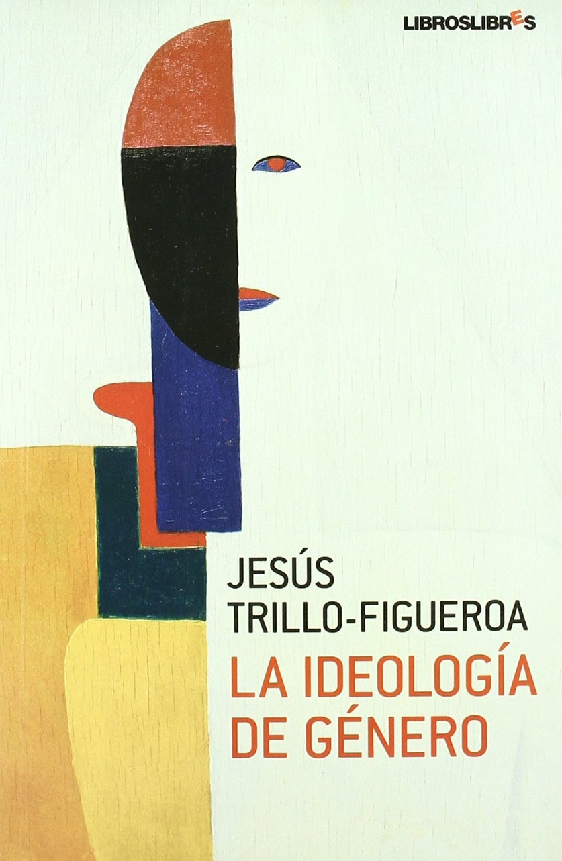 La ideología de género: Amazon.es: Jesús Trillo-Figueroa: Libros