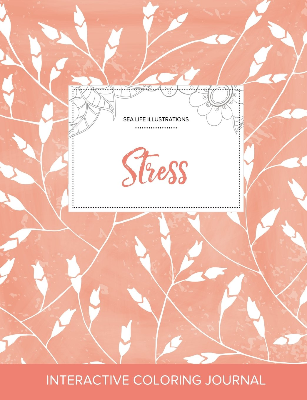 Read Online Adult Coloring Journal: Stress (Sea Life Illustrations, Peach Poppies) PDF