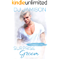 Surprise Groom (Marital Bliss Book 1)