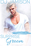 Surprise Groom (Marital Bliss Book 1) (English Edition)