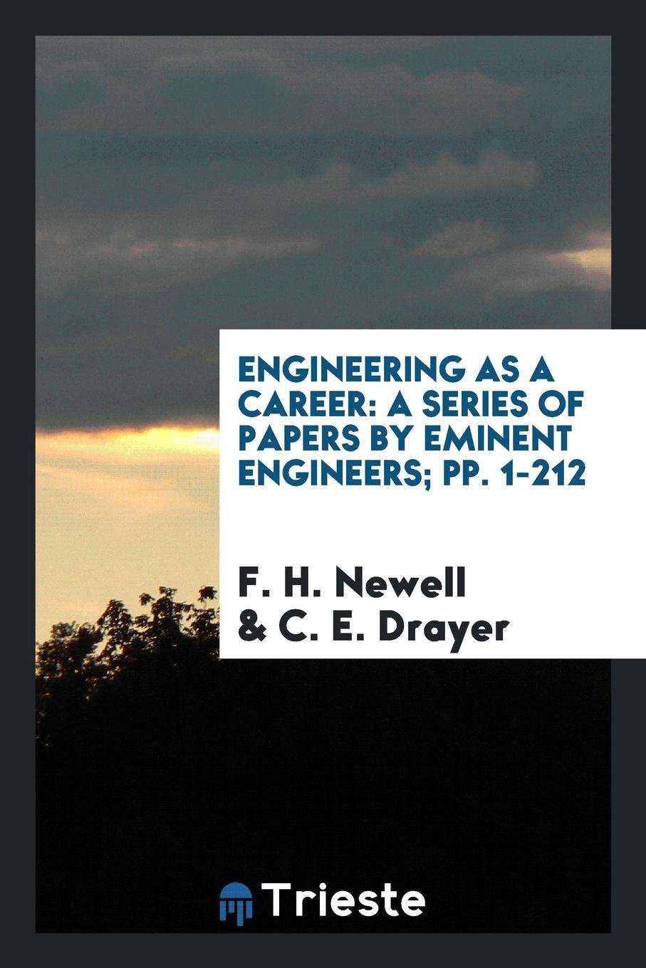 Engineering as a Career: A Series of Papers by Eminent Engineers; pp. 1-212 PDF
