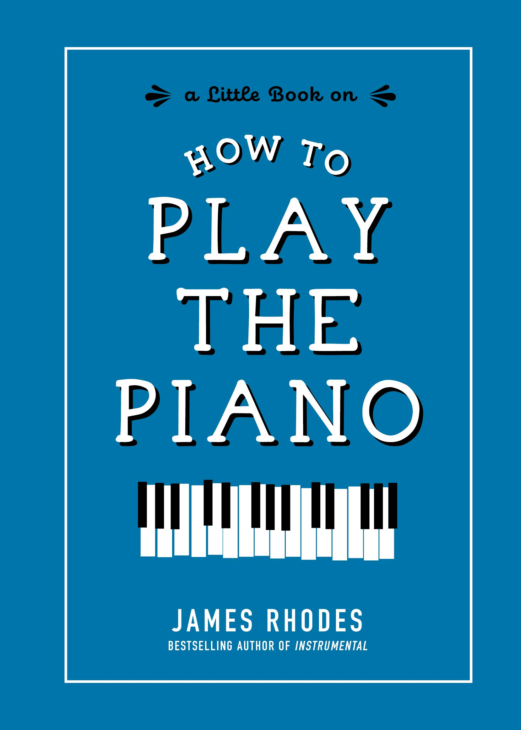 Image result for how to play the piano by james rhodes