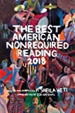 The Best American Nonrequired Reading 2018 (The Best American Series ®)