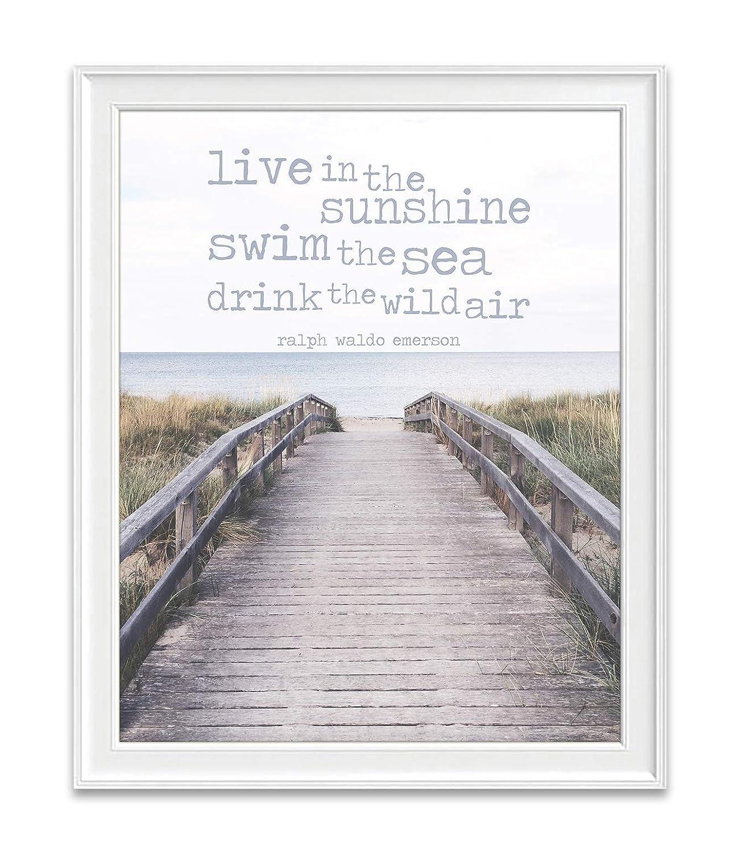 Live in the Sunshine, Swim the Sea, Drink the Wild Air, Ralph Waldo Emerson Photography Print, Unframed, Coastal Beach Dock Wall Art Decor Poster Sign, Inspirational Gift, 8x10