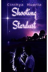 Shooting Stardust: [Relato] (Spanish Edition) Kindle Edition