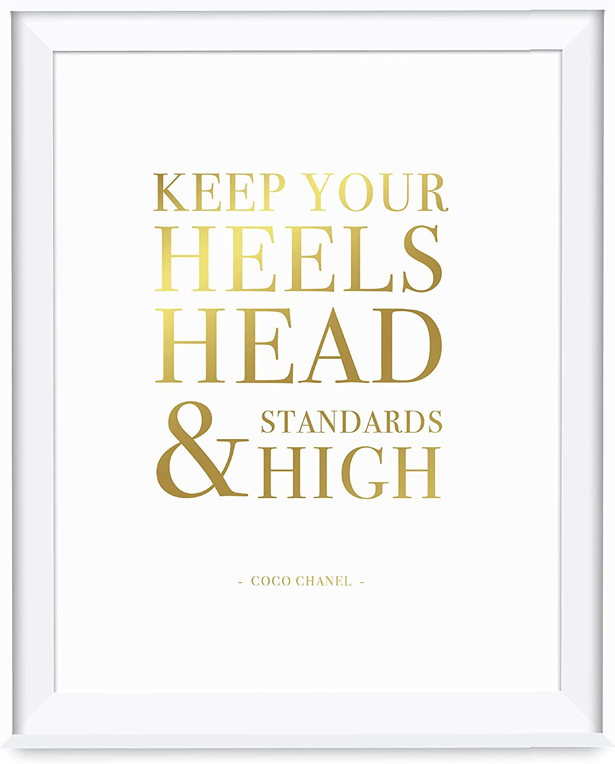 Andaz Press Women's Wall Art Collection, 8.5x11-inch, Metallic Gold Ink, Keep Your Heels, Head & Standards High, Coco Chanel, 1-Pack, Mother's Day Christmas Birthday Gift Print, Unframed