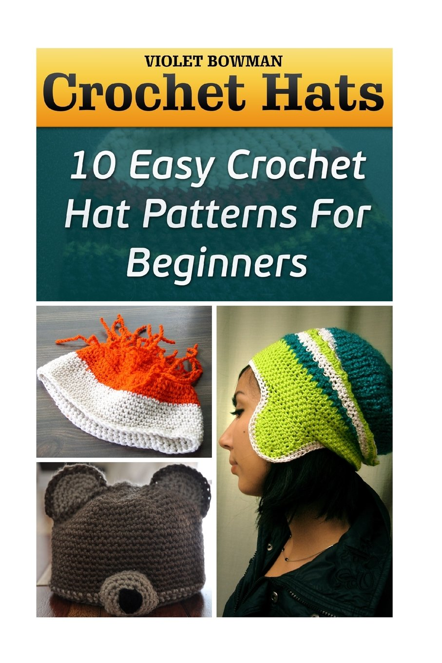 2dec808acb5 Crochet Hats  10 Easy Crochet Hat Patterns For Beginners Paperback –  November 3
