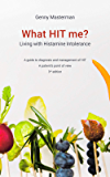 What HIT me? Living with Histamine Intolerance: A guide to diagnosis and management of HIT - A patient's point of view