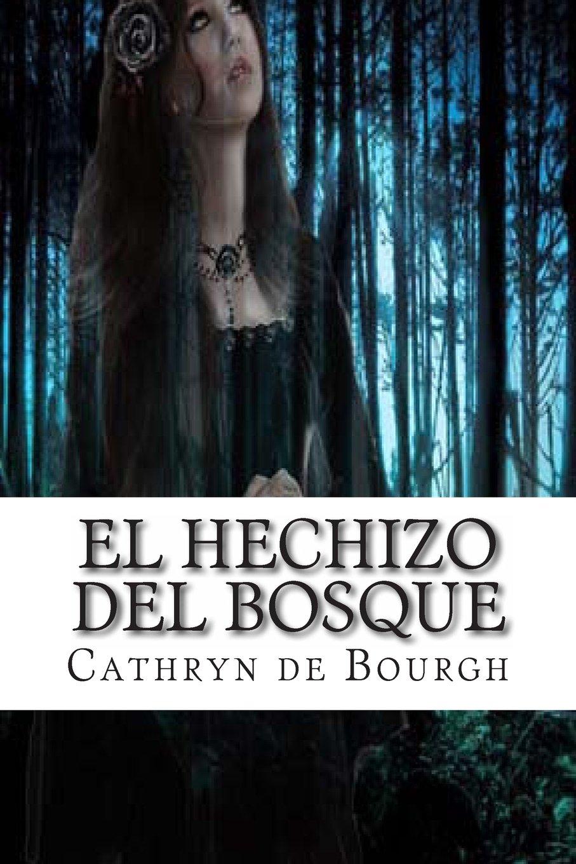 El hechizo del bosque: Doncellas cautivas III: Volume 3: Amazon.es: Cathryn  de Bourgh: Libros