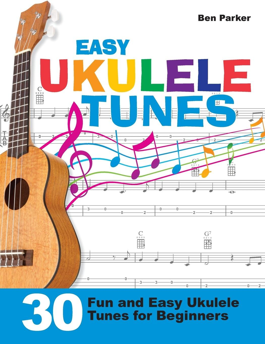 Amazon.fr - Easy Ukulele Tunes: 30 Fun and Easy Ukulele Tunes for Beginners  - Ben Parker - Livres