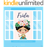 Frida: Frida Kahlo: A Bilingual Book in English and Spanish (Around the World by Magic Spells for Teachers LLC)