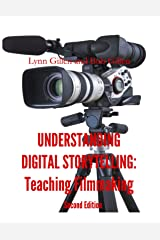 Understanding Digital Storytelling: Teaching Filmmaking, 2nd Edition Kindle Edition