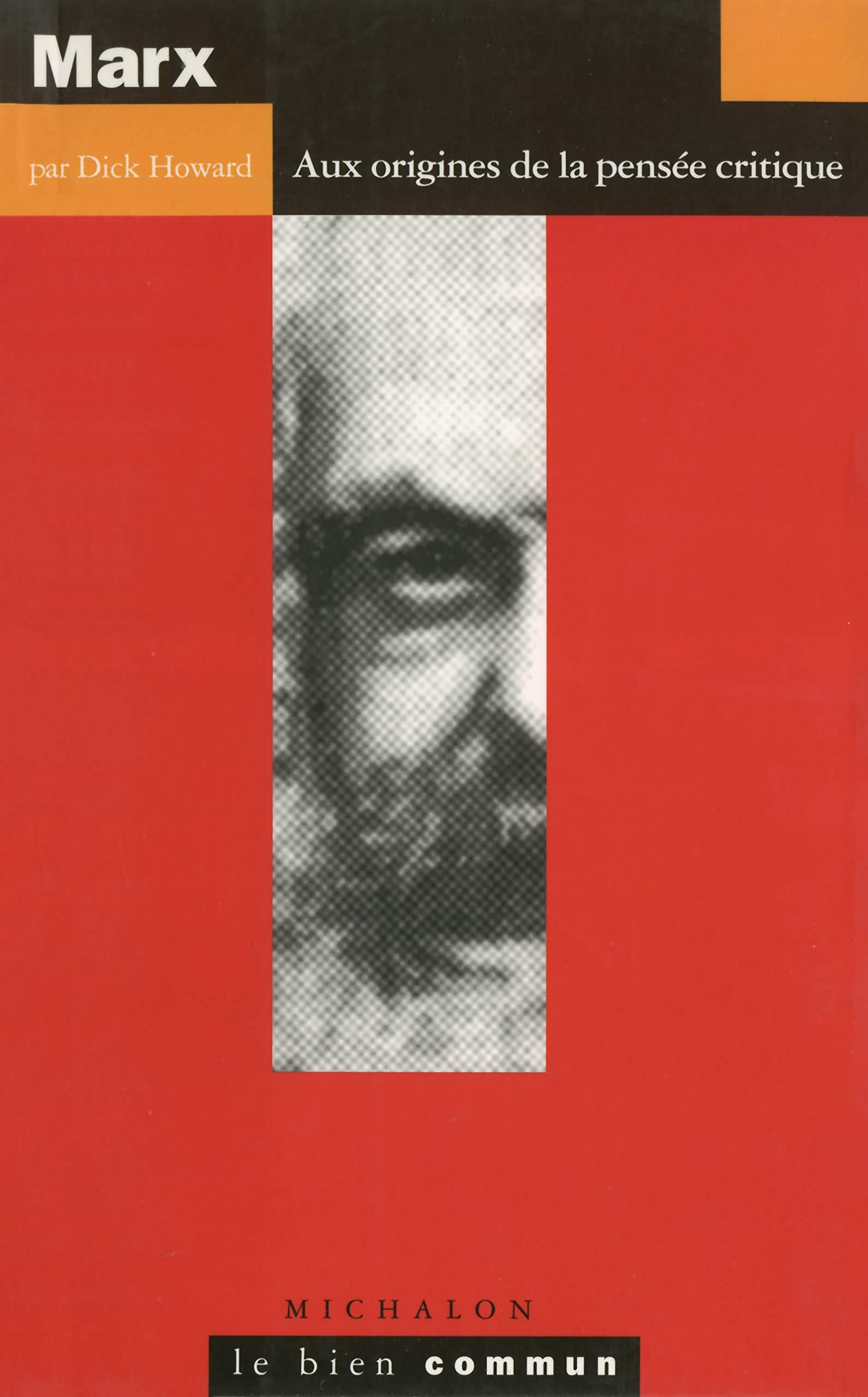 Marx : Aux origines de la pensée critique: Amazon.fr: Howard, Dick: Livres