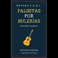 FALSETAS POR BULERÍAS: TABULADOS DE GUITARRA FLAMENCA (Falsetas