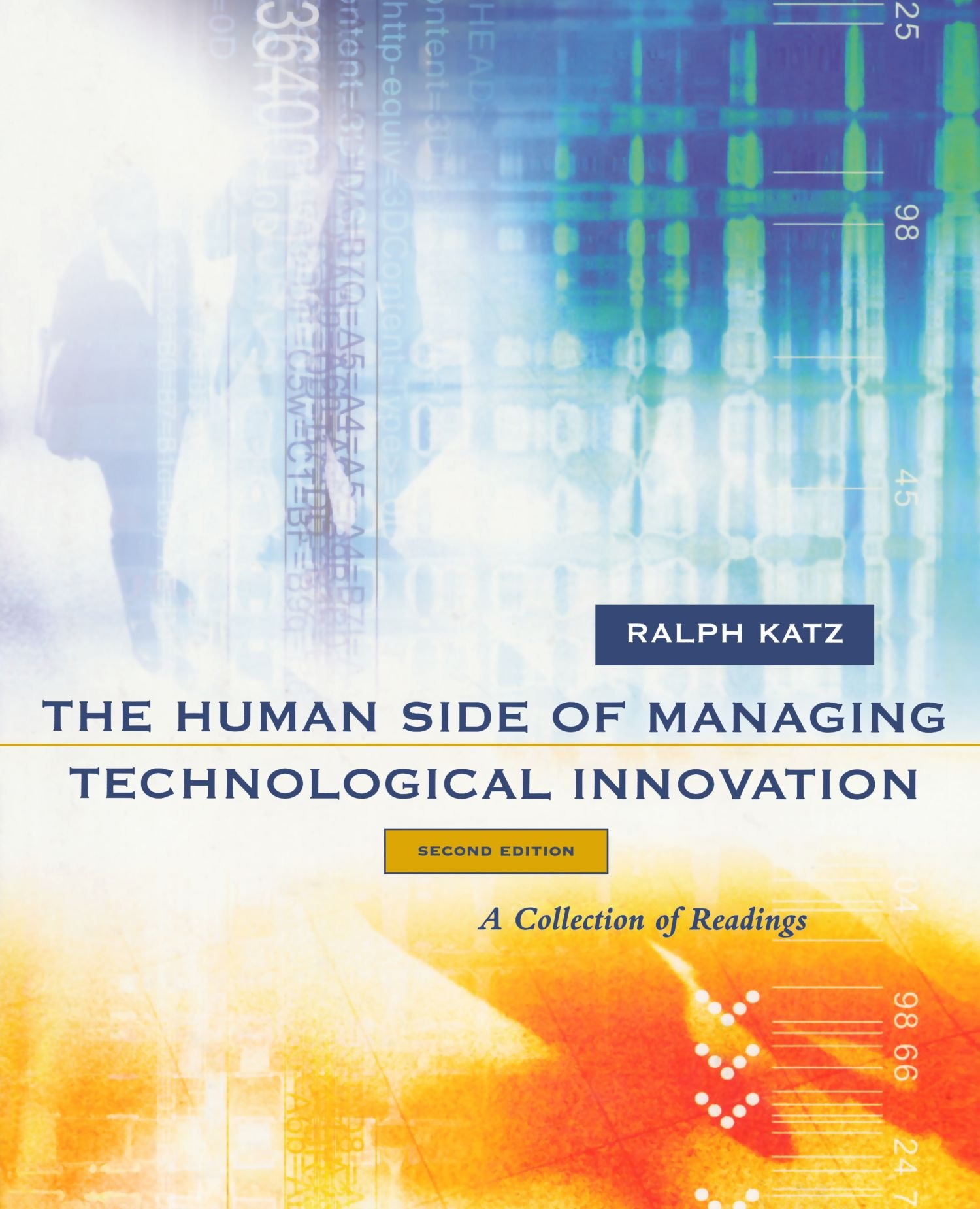 The Human Side of Managing Technological Innovation: A Collection of Readings by Oxford University Press