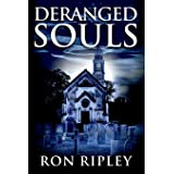 Deranged Souls: Supernatural Horror with Scary Ghosts & Haunted Houses (Haunted Village Series)