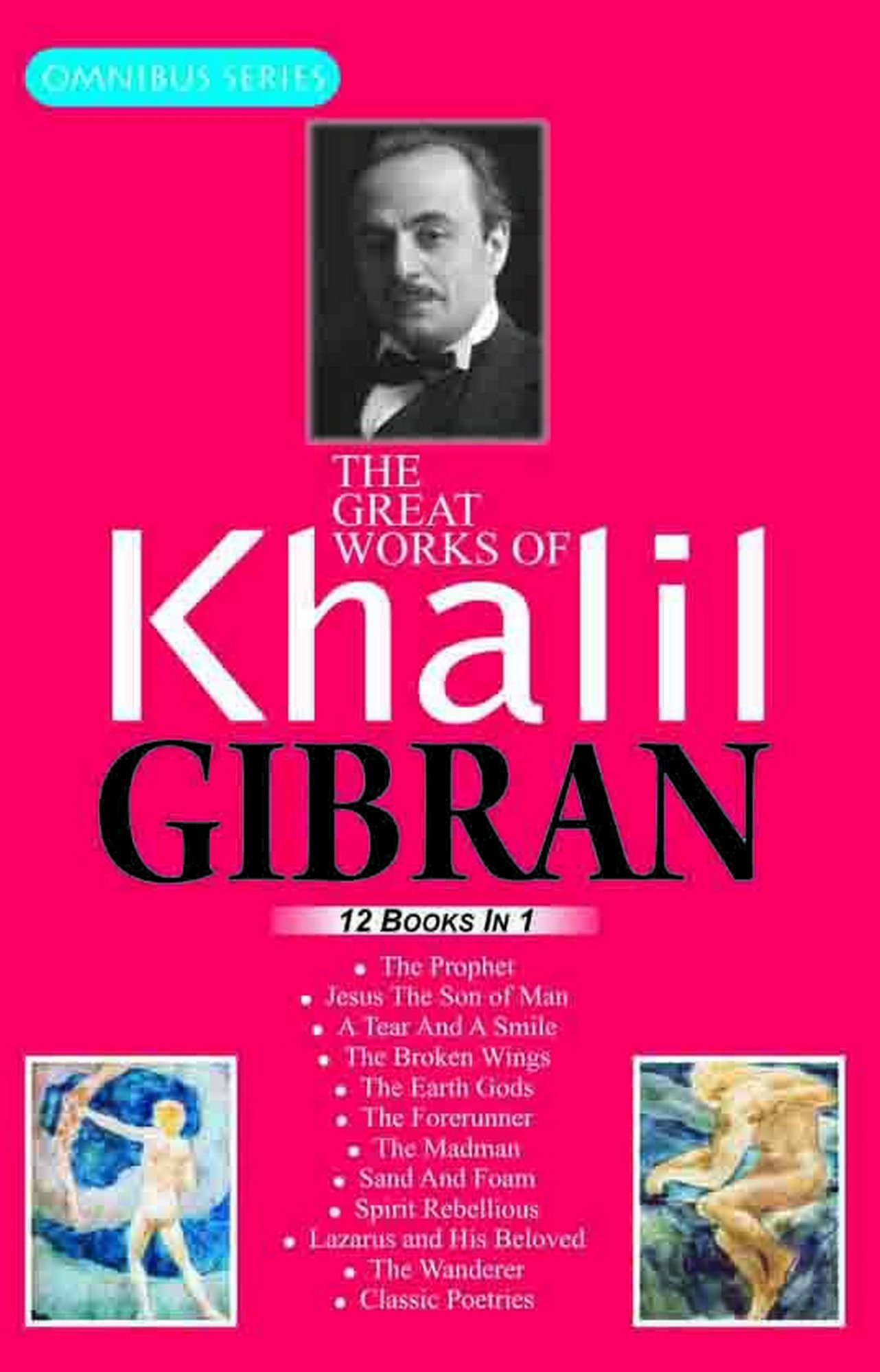 Omnibus Series : The Great Works of Khalil Gibran