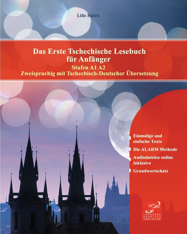 Das Erste Tschechische Lesebuch Für Anfänger  Stufen A1 A2 Zweisprachig Mit Tschechisch Deutscher Übersetzung  Gestufte Tschechische Lesebücher Band 1