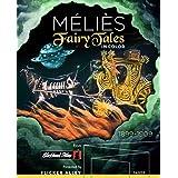 Méliès: Fairy Tales in Color Deluxe Dual-Edition Format