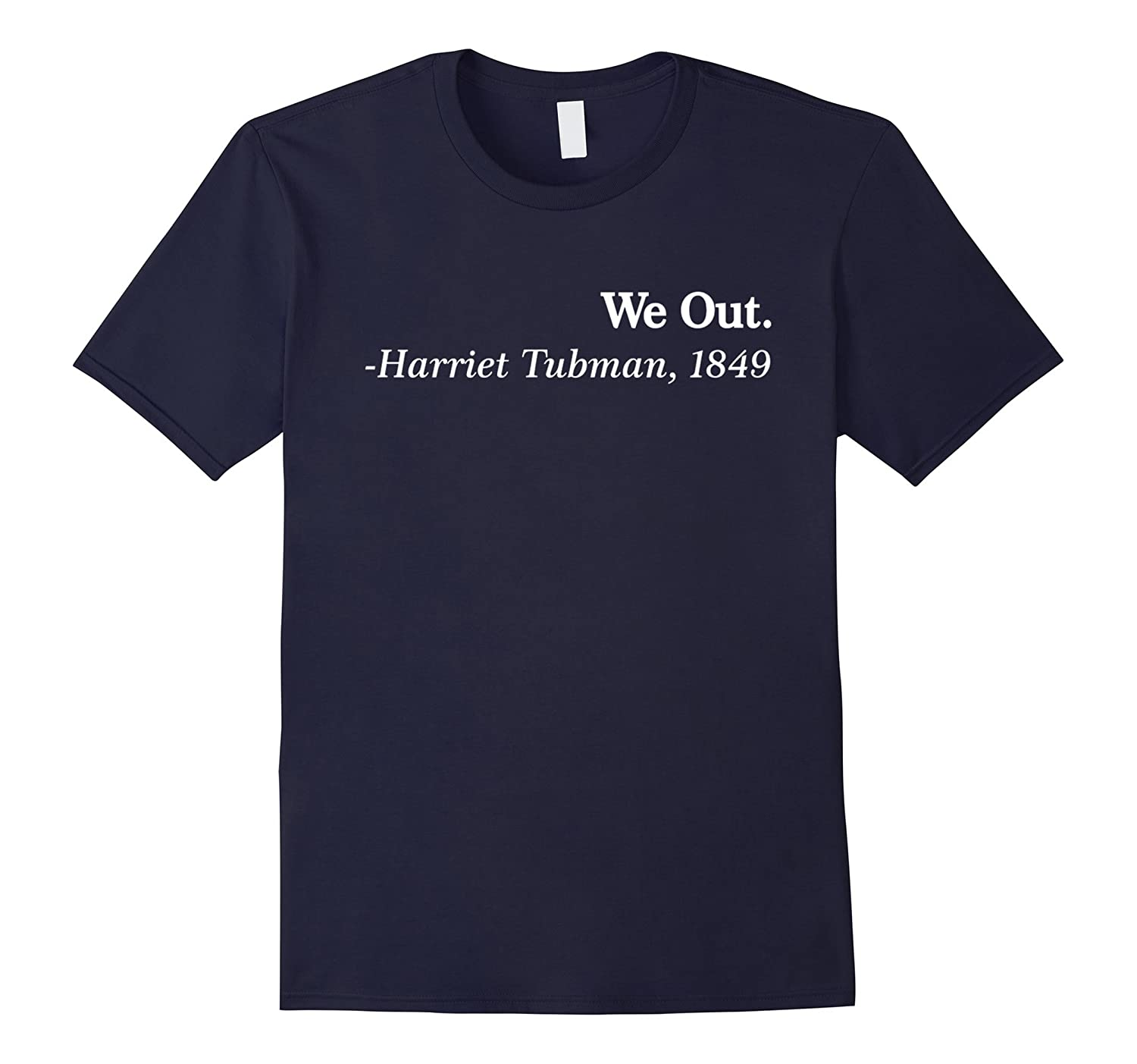 We Out Harriet Tubman Black History T Shirt-TD