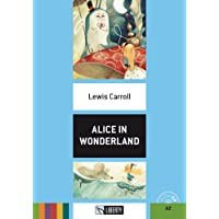 Alice in wonderland. Con CD-Audio